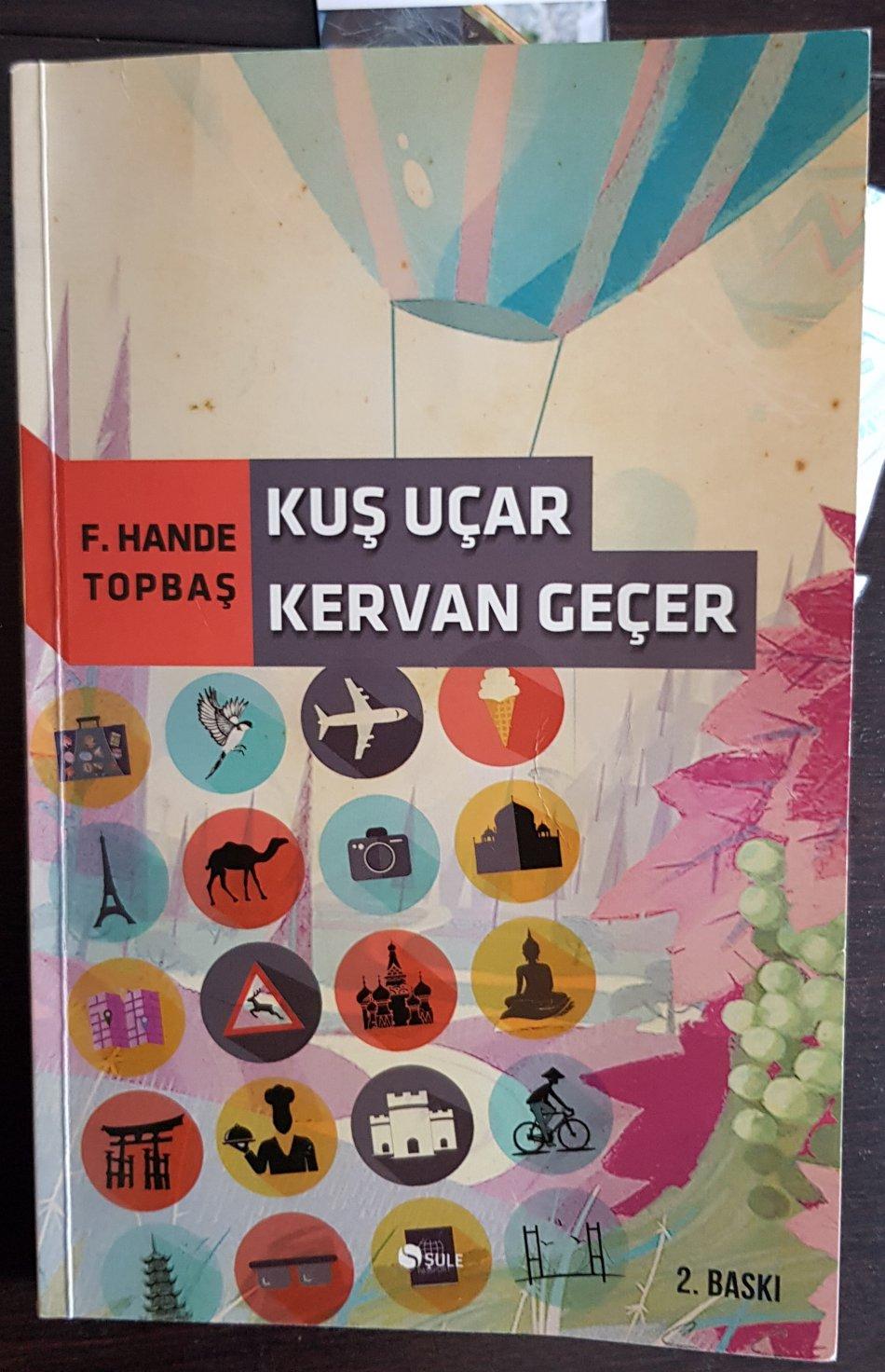 Kuş Uçar Kervan Geçer  - F.Hande Topbaş